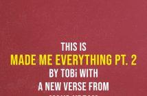 "Canada Raised/Lagos, Nigeria Born TOBi Taps Maxo Kream For ""Made Me Everything Pt. 2"""