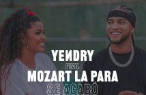 "YEИDRY Releases New Single + Video ""Se Acabó"" ft. Mozart La Para"