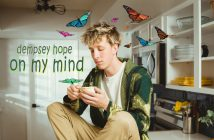 """Dempsey Hope Releases """"on my mind"""" Along With The Music Video!"""
