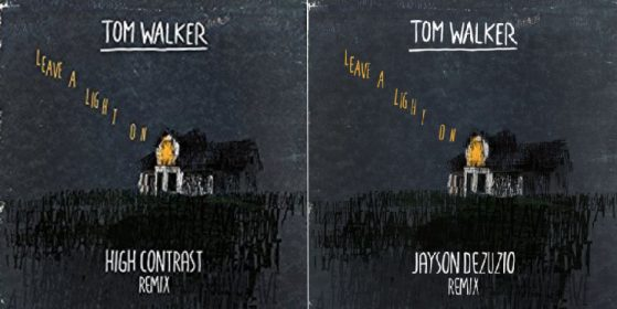 Tom Walker – Leave a Light On (High Contrast & Jayson DeZuzio Remixes)