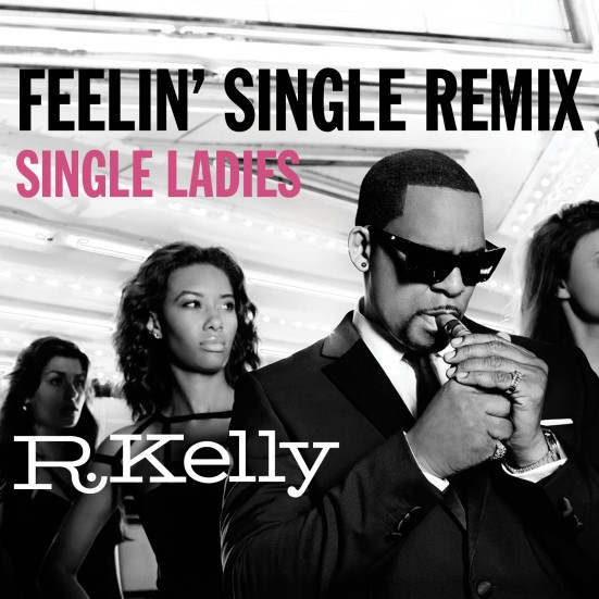 rkelly_feelin_single_single_ladies_remix.jpg