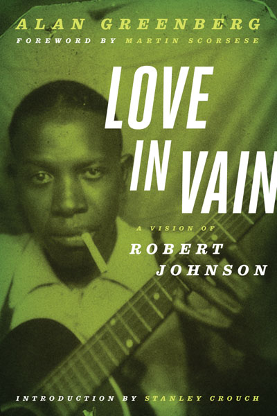 Love in Vain: A Vision of Robert Johnson