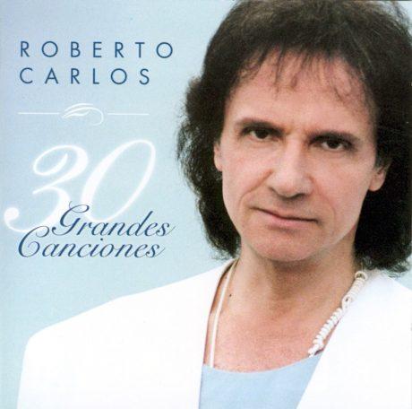 Roberto Carlos – 30 Grandes Canciones