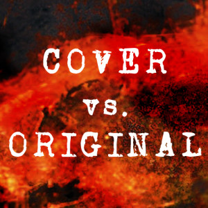 Cover Vs Original