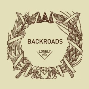 Backroads_Lonely_The_Brave