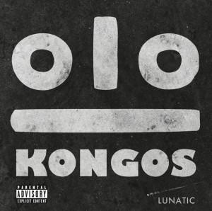 Lunatic, Kongos