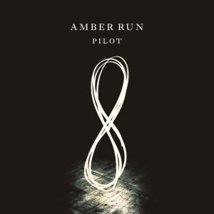 Amber_Run_Pilot