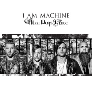 "Three Days Grace ""I Am Machine"""