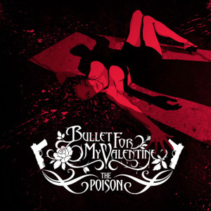 Bullet For My Valentine The Posion Albumcover Rock.de