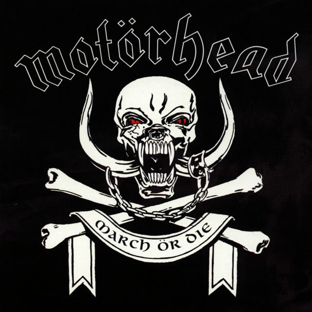 Motörhead March Ör Die