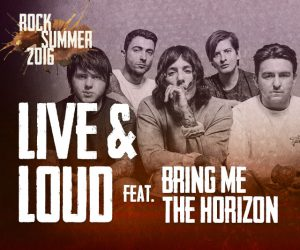 Live & Loud feat. Bring Me The Horizon
