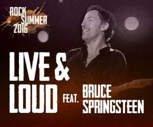 Live & Loud feat. Bruce Springsteen