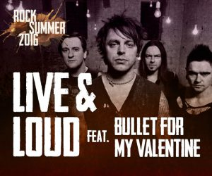 Live & Loud feat. Bullet For My Valentine
