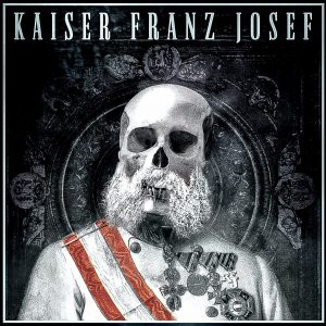 Make Rock Great Again – Kaiser Franz Josef