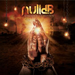 nulldB: Geboren in Ketten