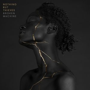 "Nothing But Thieves: ""Broken Machine"" out now"