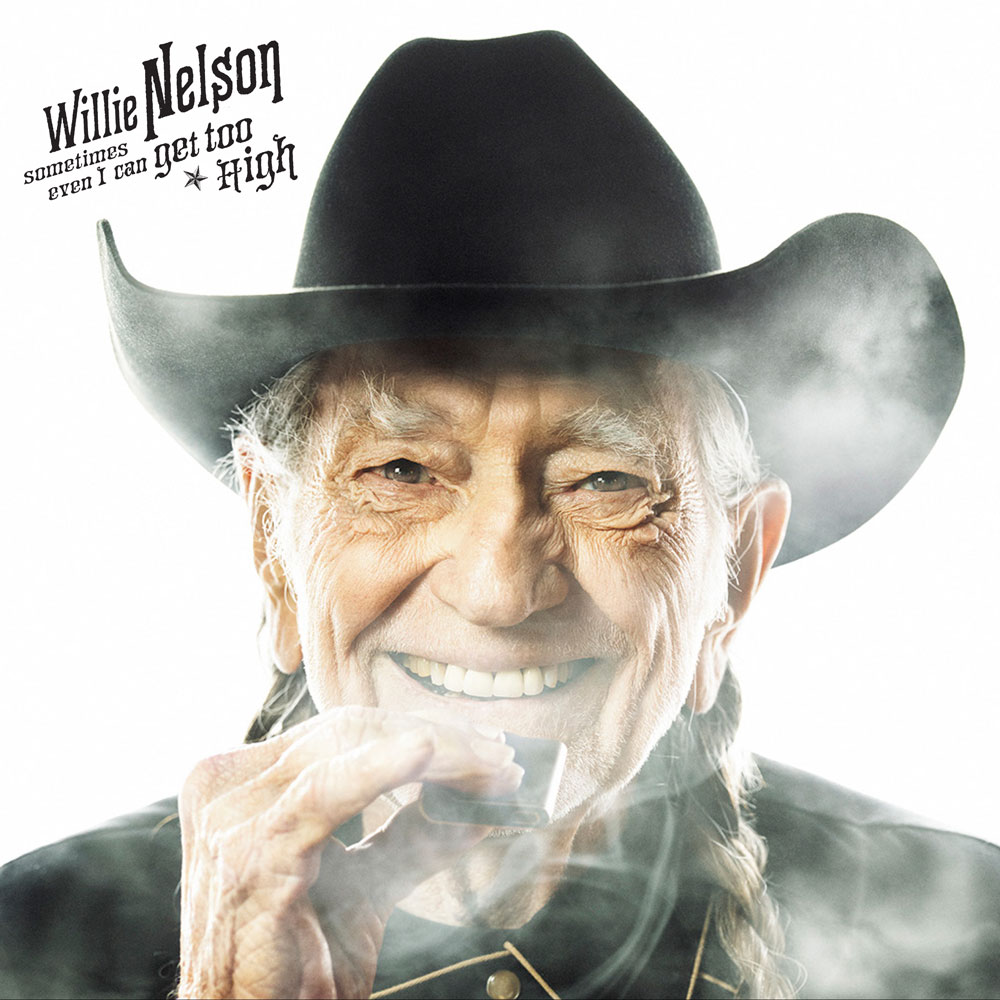Willie Nelson Sometimes even I can get too high