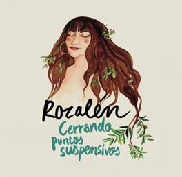 """Rozalén lanza """"Cerrando puntos suspensivos"""", título con el que presenta su primer libro y una caja que recopila lo mejor de su trayectoria musical"""
