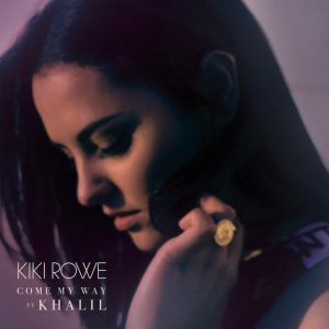 Kiki Rowe - Come My Way