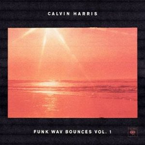 CALVIN HARRIS TO RELEASE FUNK WAV BOUNCES VOL.1 JUNE 30TH
