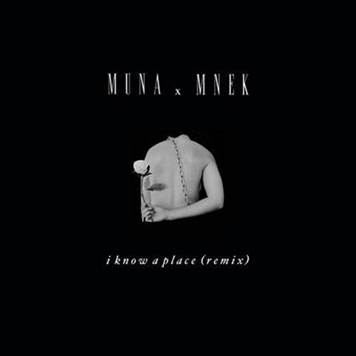 MUNA x MNEK - i know a place (remix)