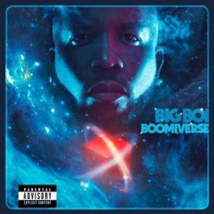 BIG BOI RELEASES NEW ALBUM BOOMIVERSE TODAY