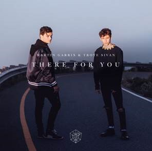 MARTIN GARRIX & TROYE SIVAN RELEASE THERE FOR YOU