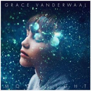 "GRACE VANDERWAAL PREMIERES NEW TRACK ""MOONLIGHT"""