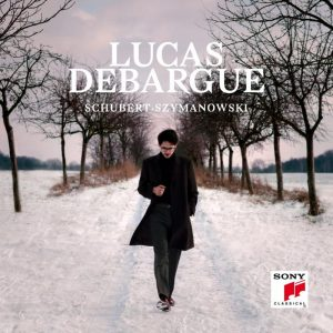 LUCAS DEBARGUE RECORDS SCHUBERT AND SZYMANOWSKI THIRD ALBUM FROM ECHO KLASSIK NEWCOMER OF THE YEAR 2017