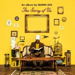 QUINN XCII'S DEBUT ALBUM THE STORY OF US  OUT TODAY
