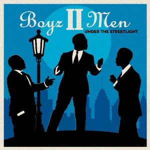 Boyz II Men – Under the Streetlight Featuring Guest Artists Brian McKnight, Amber Riley and Take 6  ~ Album Available October 20, 2017