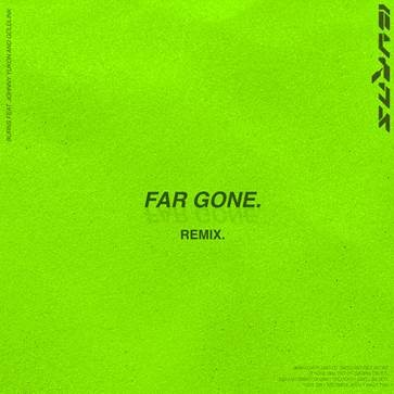 "BURNS RELEASES ""FAR GONE"" (FEAT. JOHNNY YUKON and GOLDLINK) REMIX TODAY—CLICK HERE TO LISTEN"