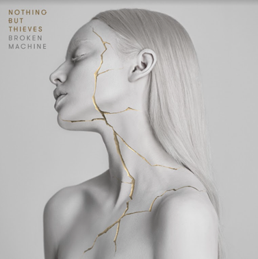 NOTHING BUT THIEVES RETURN WITH THEIR HIGHLY ANTICIPATED SECOND ALBUM BROKEN MACHINE OUT TODAY