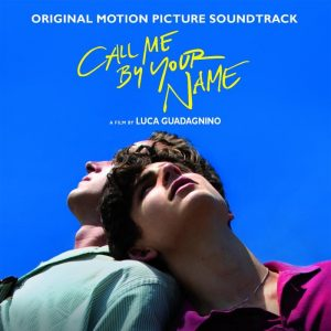 CALL ME BY YOUR NAME Original Motion Picture Soundtrack ~ Featuring Original Music by Singer-Songwriter Sufjan Stevens