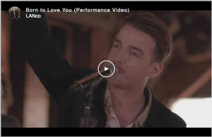 "LANCO'S ""BORN TO LOVE YOU"" PERFORMANCE VIDEO GIVES FANS A FIRST LISTEN OF NEW MUSIC OFF DEBUT ALBUM HALLELUJAH NIGHTS  NOW AVAILABLE FOR PRE-ORDER EVERYWHERE"