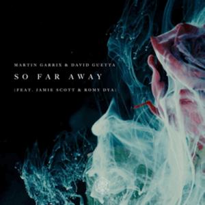 Martin Garrix & David Guetta Unleash The Anthemic  So Far Away (feat. Jamie Scott & Romy Dya)