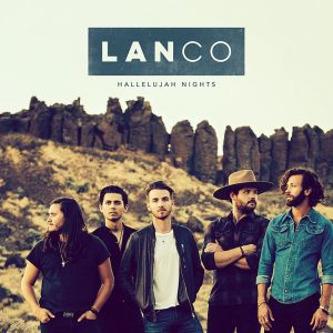 LANCO'S DEBUT ALBUM  HALLELUJAH NIGHTS AVAILABLE EVERYWHERE TODAY, FOLLOWING CRITICS STAMP OF APPROVAL