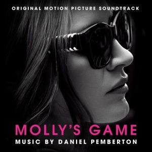 MOLLY'S GAME Original Motion Picture Soundtrack
