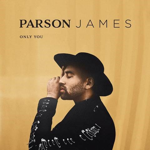 "PARSON JAMES UNVEILS EMOTIONAL VIDEO FOR ""ONLY YOU"""