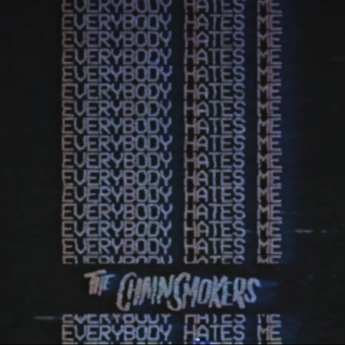 "THE CHAINSMOKERS RELEASE NEW SINGLE ""EVERYBODY HATES ME"""