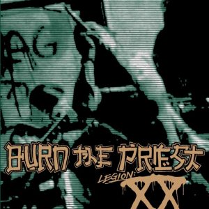 "BURN THE PRIEST Celebrates 20th Anniversary with Release of New Covers Album, ""Legion: XX"""
