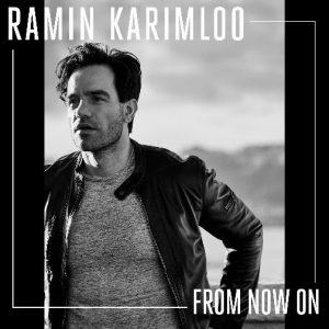 "TONY AWARD NOMINEE RAMIN KARIMLOO Releases New Track ""From Now On"" His Take on The Greatest Showman Song Available Now Via All Digital Service Providers"