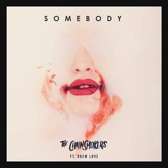 "THE CHAINSMOKERS RELEASE NEW TRACK ""SOMEBODY"" (FT. DREW LOVE)"