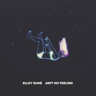 "ELLEY DUHÉ RELEASES NEW TRACK ""AIN'T NO FEELING"""