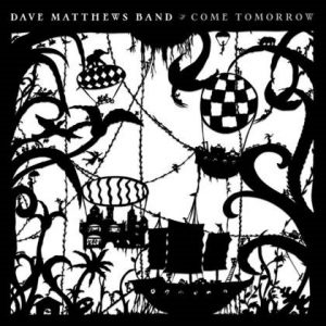 DAVE MATTHEWS BAND'S COME TOMORROW IS NO. 1