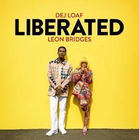 """DEJ LOAF RELEASES CELEBRATORY NEW SONG """"LIBERATED"""" FEATURING LEON BRIDGES"""