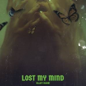 "ELLEY DUHÉ RELEASES NEW SINGLE ""LOST MY MIND"" FROM HER FORTHCOMING DEBUT EP"