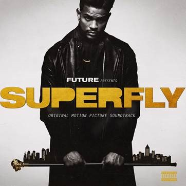EPIC RECORDS, SONY PICTURES ENTERTAINMENT & FREEBANDZ ANNOUNCE DETAILS FOR SUPERFLY ORIGINAL MOTION PICTURE SOUNDTRACK OUT JUNE 8