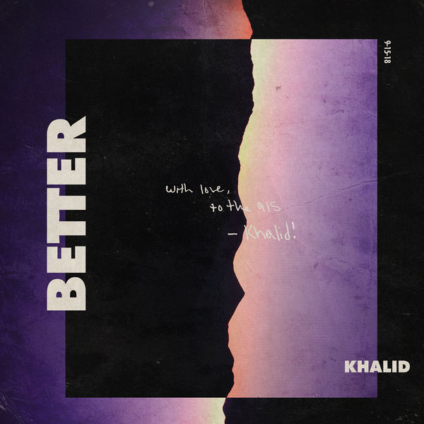 "KHALID'S WEEK COULDN'T POSSIBLY GET ANY ""BETTER THAN THIS"""
