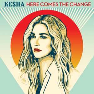 "Kesha Delivers a Rallying Cry Of Empowerment on ""Here Comes The Change"""